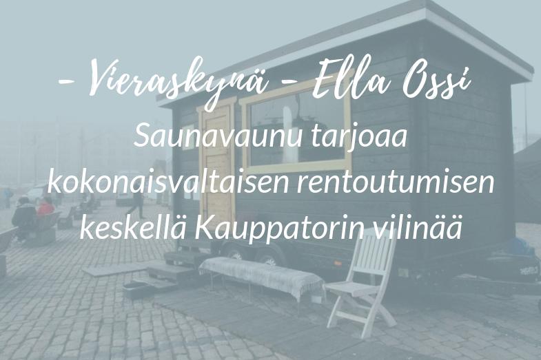 Vieraskynä – Ella Ossi: Saunavaunu tarjoaa kokonaisvaltaisen rentoutumisen keskellä Kauppatorin vilinää